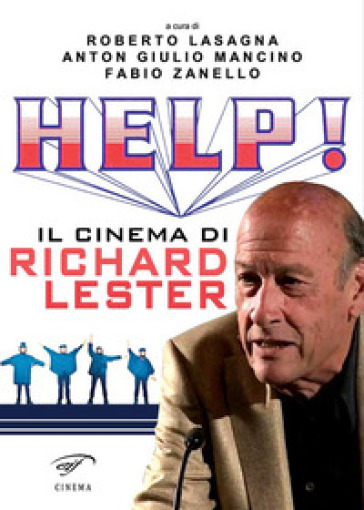 Help! Il cinema di Richard Lester - F. Zanello | Thecosgala.com