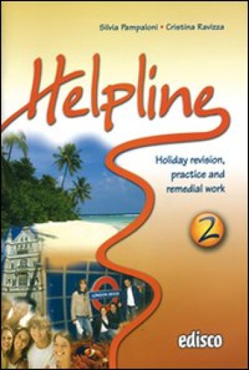 Helpline. Holiday revision, practice and remedial work. Con espansione online. Con CD Audio. Per le Scuole superiori. 2.
