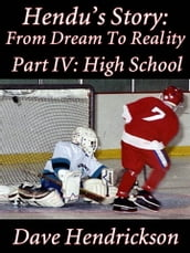 Hendu s Story: From Dream To Reality, Part IV: High School