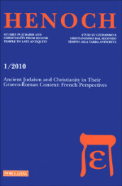 Henoch (2010). 1.Ancient Judaism and Christianity in Their Graeco-Roman Context: French Perspectives