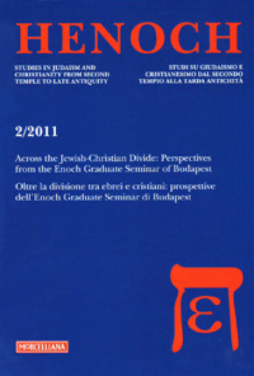 Henoch (2011). 2.Across the Jewish-Christian Divide. Perspectives from the Enoch Graduate Seminar