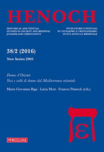Henoch (2016). 38/2: Donne d'Oriente. Voci e volti di donne dal Mediterraneo orientale - M. G. Biga |