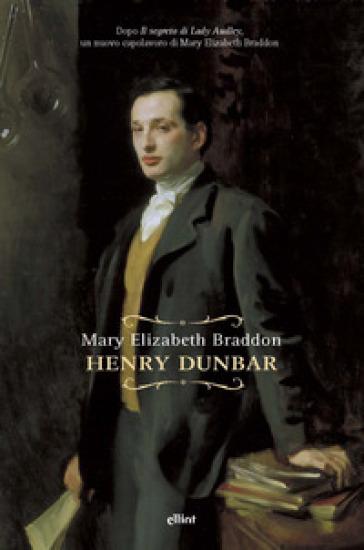 Henry Dunbar - Mary Elizabeth Braddon | Jonathanterrington.com