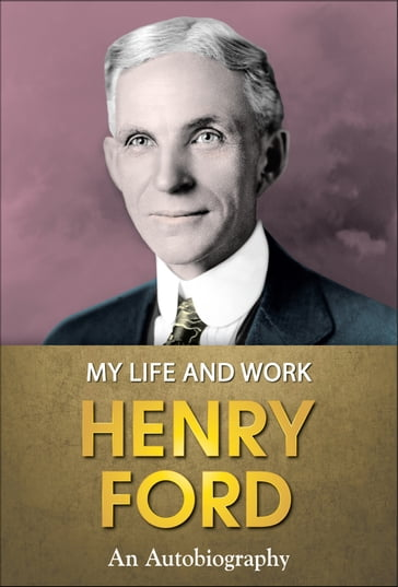 Henry Ford : My Life and Work