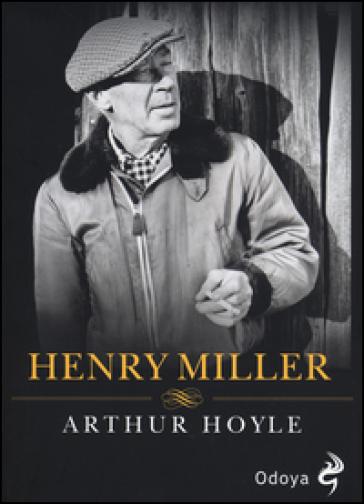 Henry Miller - Arthur Hoyle |
