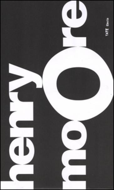 Henry Moore. Catalogo della mostra (Roma, 24 settembre 2015-10 gennaio 2016) - V. Palombi | Rochesterscifianimecon.com