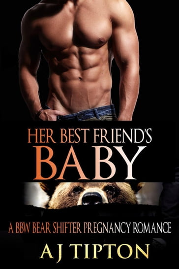 Her Best Friend's Baby: A BBW Bear Shifter Pregnancy Romance