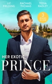 Her Exotic Prince: Her Desert Dream (Trading Places) / The Sheikh s Last Mistress / One Dance with the Sheikh