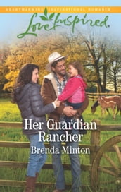Her Guardian Rancher (Mills & Boon Love Inspired) (Martin s Crossing, Book 6)