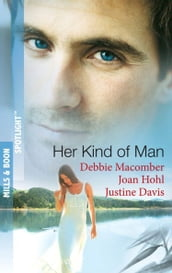 Her Kind of Man: Navy Husband / A Man Apart / Second-Chance Hero (Mills & Boon Spotlight)
