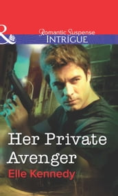 Her Private Avenger (Mills & Boon Intrigue)