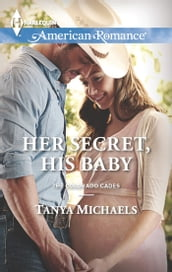 Her Secret, His Baby (Mills & Boon American Romance) (The Colorado Cades, Book 1)