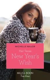 Her Texas New Year s Wish (Mills & Boon True Love) (The Fortunes of Texas: The Hotel Fortune, Book 1)