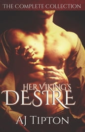 Her Viking s Desire: The Complete Collection