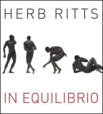 Herb Ritts. In equilibrio. Ediz. illustrata
