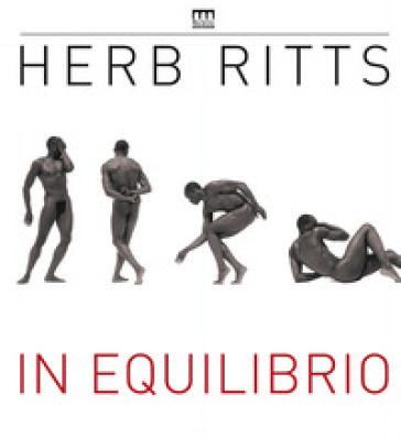 Herb Ritts. In equilibrio. Catalogo della mostra (Milano, 20 febbraio-5 giugno 2016) - A. Mauro   Jonathanterrington.com