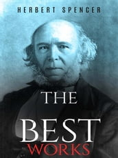 Herbert Spencer: The Best Works