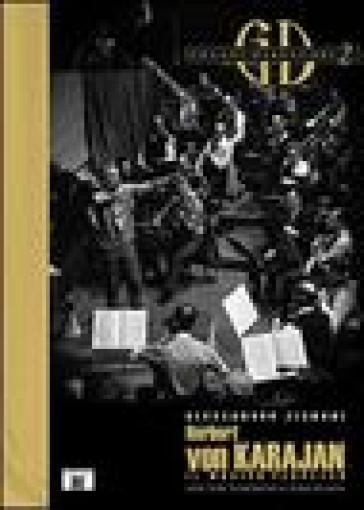 Herbert von Karajan. Il musico perpetuo - Alessandro Zignani | Rochesterscifianimecon.com