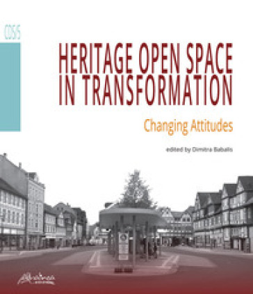 Heritage open space in transformation. Changing attitudes - D. Babalis   Rochesterscifianimecon.com