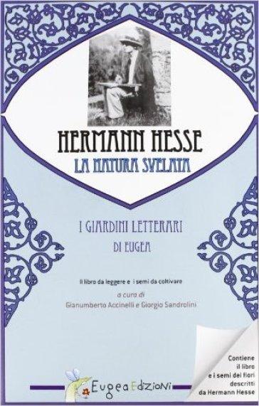 Hermann Hesse e la natura svelata. Con gadget