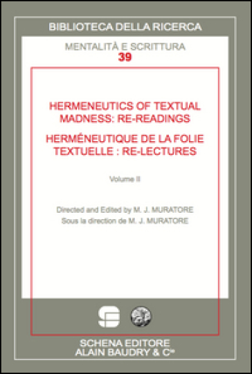 Hermeneutics of textual madness: re-readings-Herméneutique de la folie textuelle:re-lectures. Ediz. bilingue - M. J. Muratore |