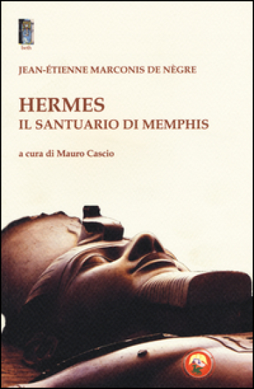 Hermes il santuario di Memphis - Jacques-Etienne Marconis de Négre   Kritjur.org
