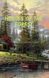 Heroes of the Forest, The Rise of Blackthorn
