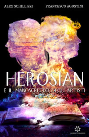 Herosian e il manoscritto degli artisti - Alex Schillizzi | Ericsfund.org