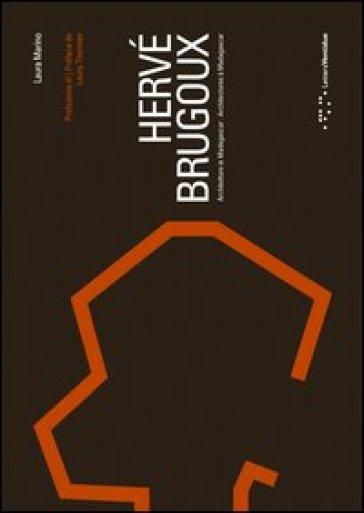 Hervé Brugoux. Architetture in Madagascar. Ediz. italiana e francese - Laura Marino | Jonathanterrington.com