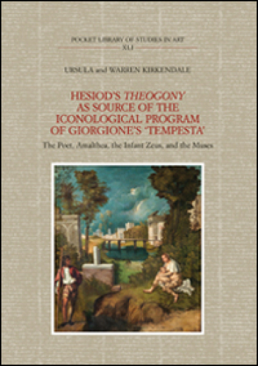 Hesiod's Theogony as source of the iconological program of Giorgione's «Tempesta». The poet, Amalthea, the infant Zeus and the muses