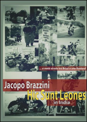 Hic sunt leones. In India - Jacopo Brazzini |