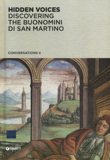 Hidden Voices. Discovering the Buonomini di San Martino
