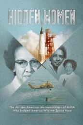 Hidden Women: The African-American Women Mathematicians Who Helped America Win the Space Race