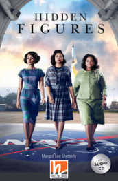 Hidden figures. Level B1. Helbling readers. Movies. Per le Scuole superiori. Con CD Audio