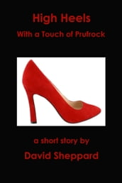 High Heels, With a Touch of Prufrock