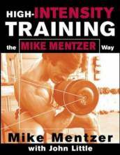 High-Intensity Training the Mike Mentzer Way