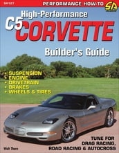 High-Performance C5 Corvette Builder s Guide