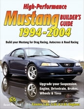 High-Performance Mustang Builder s Guide: 1994-2004