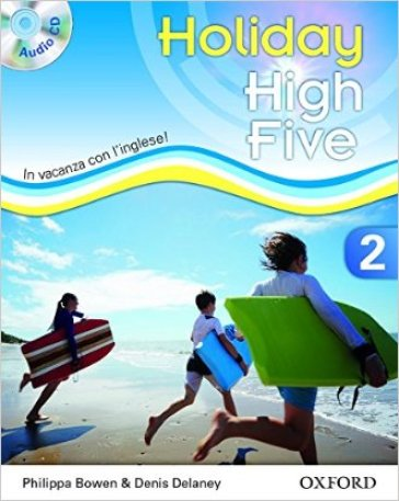 High five on holiday. Student book. Per la Scuola media. Con CD. Con espansione online. 2.