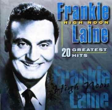 Frankie Laine - High Noon (Do Not Forsake Me)