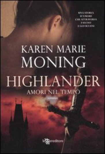 http://www.amazon.it/HIGHLANDER-AMORI-MONING-KAREN-M/dp/8865080698/ref=sr_1_2?s=books&ie=UTF8&qid=1435753706&sr=1-2&keywords=highlander+amori+nel+tempo