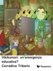 Hikikomori: un emergenza educativa?