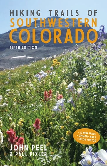 Hiking Trails of Southwestern Colorado, Fifth Edition