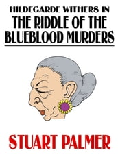 Hildegarde Withers in The Riddle of the Blueblood Murders
