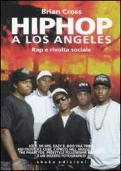 Hip hop a Los Angeles. Rap e rivolta sociale