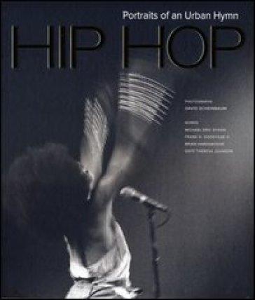 Hip hop. Portraits of an urban hymn - David Scheinbaum |