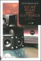 Hip hop, reggae, dance elettronica. Con CD Audio