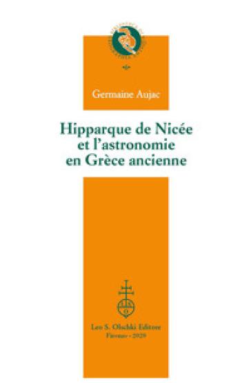 Hipparque de Nicée et l'astronomie en Grèce ancienne - Germaine Aujac | Thecosgala.com