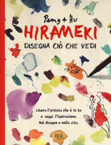 Hirameki. Disegna ciò che vedi - Peng  