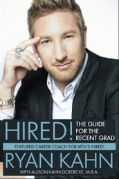Hired! The Guide for the Recent Grad